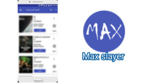 تحميل ماكس سلاير مجانا 2021 Max slayer APK